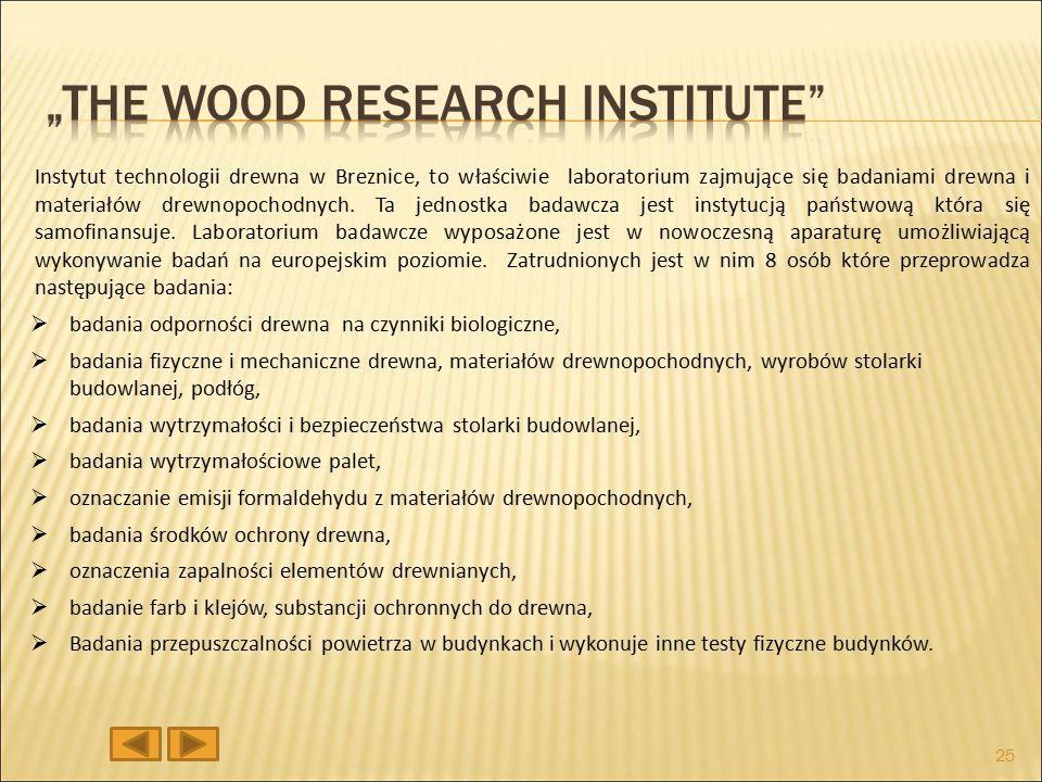 Instytut technologii drewna w Breznice, to właściwie laboratorium zajmujące się badaniami drewna i materiałów drewnopochodnych.