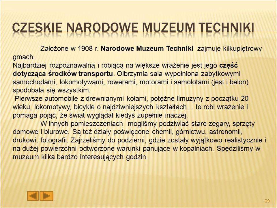 Założone w 1908 r. Narodowe Muzeum Techniki zajmuje kilkupiętrowy gmach.