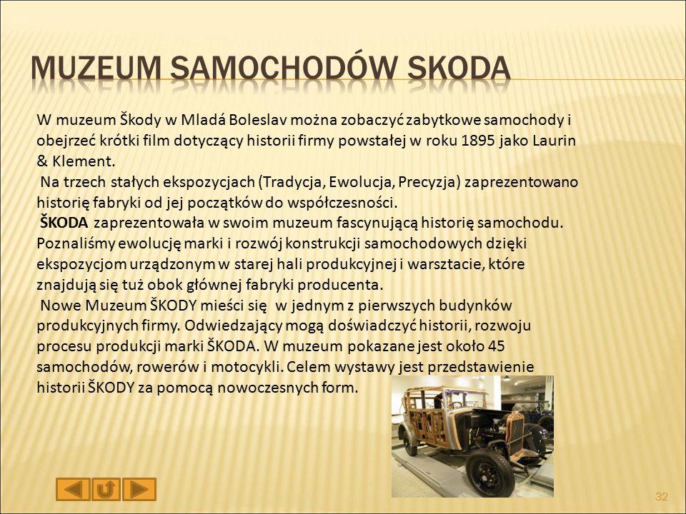 W muzeum Škody w Mladá Boleslav można zobaczyć zabytkowe samochody i obejrzeć krótki film dotyczący historii firmy powstałej w roku 1895 jako Laurin & Klement.
