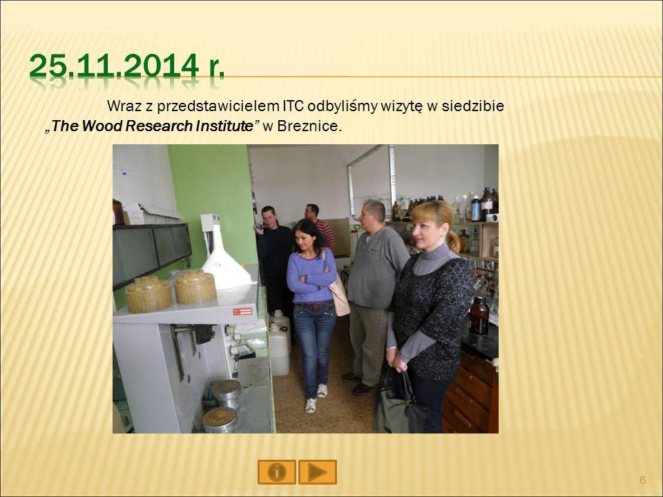 """Wraz z przedstawicielem ITC odbyliśmy wizytę w siedzibie """"The Wood Research Institute w Breznice."""