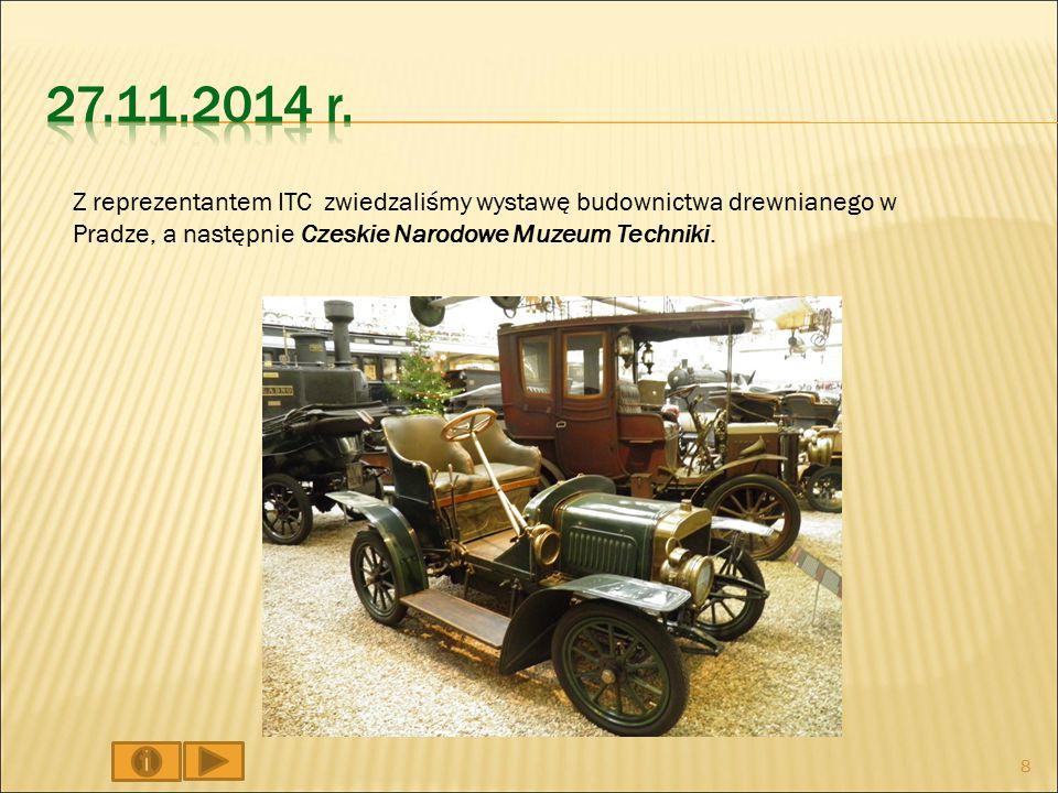 Z reprezentantem ITC zwiedzaliśmy wystawę budownictwa drewnianego w Pradze, a następnie Czeskie Narodowe Muzeum Techniki.