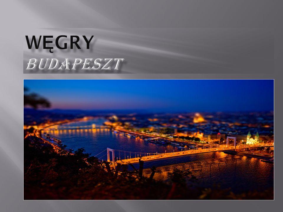  Budapeszt powstał z 2 oddzielnych miast: Budy i Pesztu, na miejsce starej Budy; w starożytności rzymskie – Aquincum.
