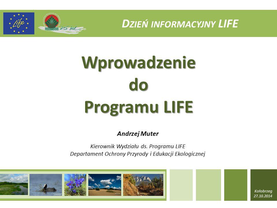 Wprowadzenie do Programu LIFE Kierownik Wydziału ds.