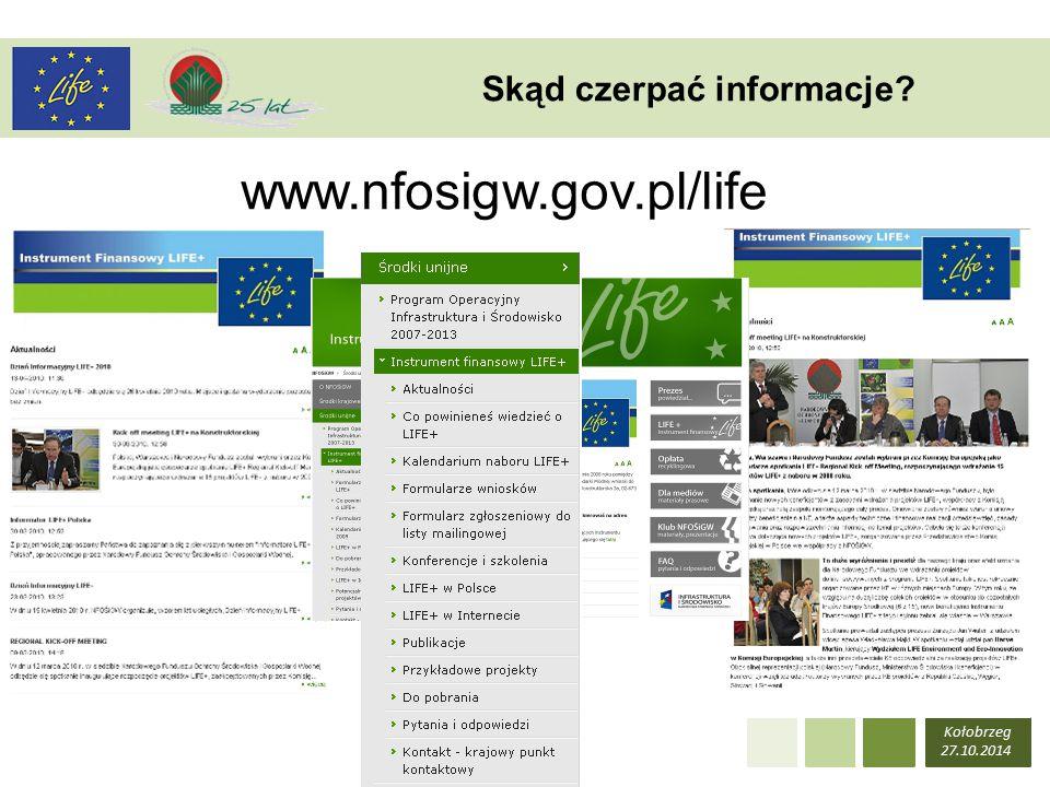 Kołobrzeg 27.10.2014 www.nfosigw.gov.pl/life Skąd czerpać informacje
