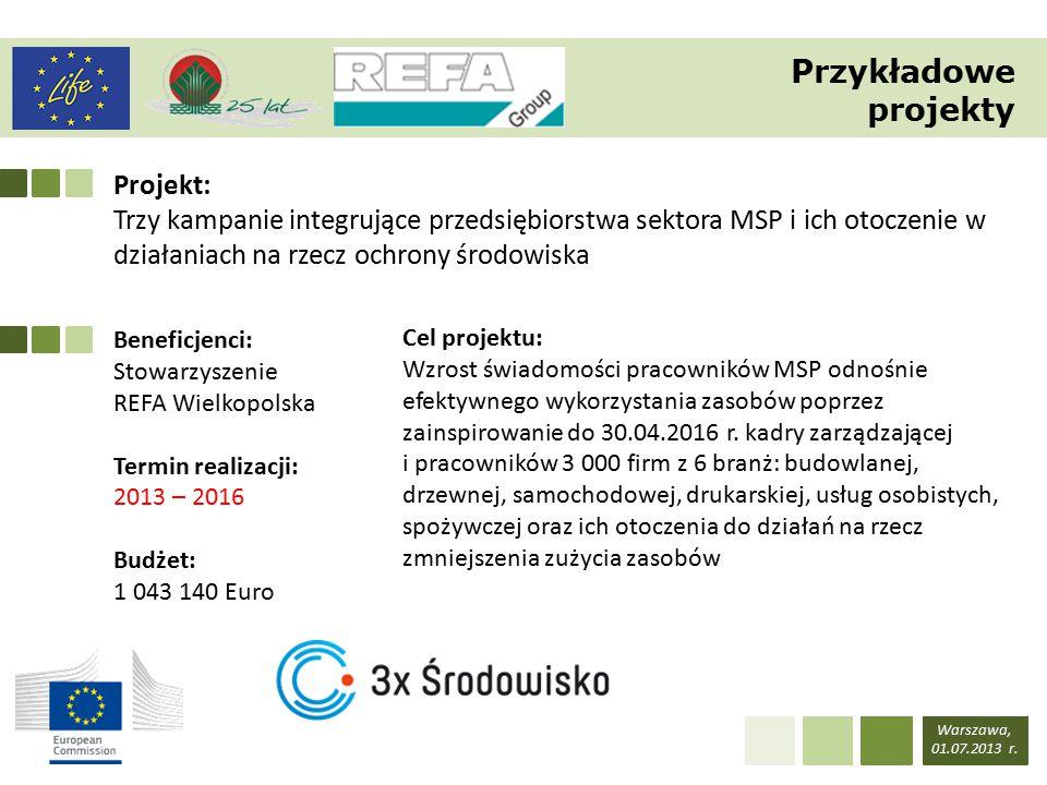 Projekt: Trzy kampanie integrujące przedsiębiorstwa sektora MSP i ich otoczenie w działaniach na rzecz ochrony środowiska Warszawa, 01.07.2013 r.