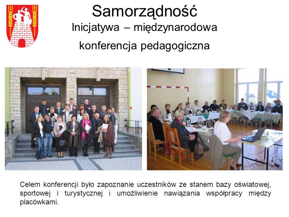Samorządność Inicjatywa – międzynarodowa konferencja pedagogiczna Celem konferencji było zapoznanie uczestników ze stanem bazy oświatowej, sportowej i turystycznej i umożliwienie nawiązania współpracy między placówkami.