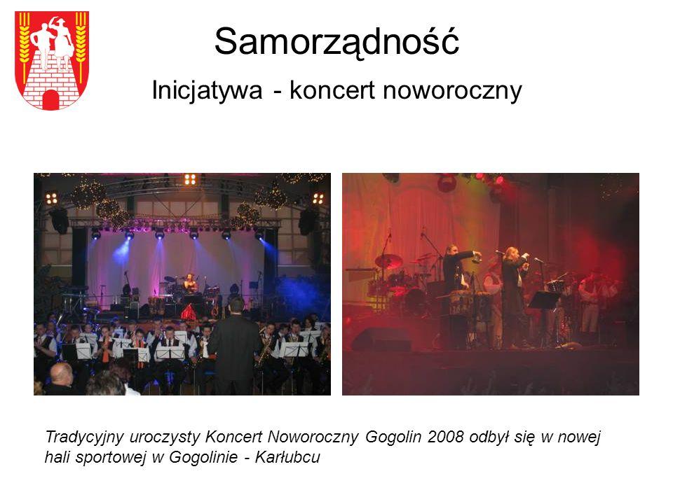 Samorządność Inicjatywa - koncert noworoczny Tradycyjny uroczysty Koncert Noworoczny Gogolin 2008 odbył się w nowej hali sportowej w Gogolinie - Karłubcu