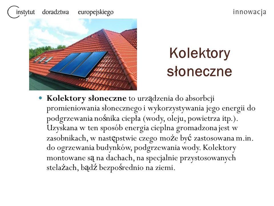 Kolektory słoneczne Kolektory słoneczne to urz ą dzenia do absorbcji promieniowania słonecznego i wykorzystywania jego energii do podgrzewania no ś nika ciepła (wody, oleju, powietrza itp.).