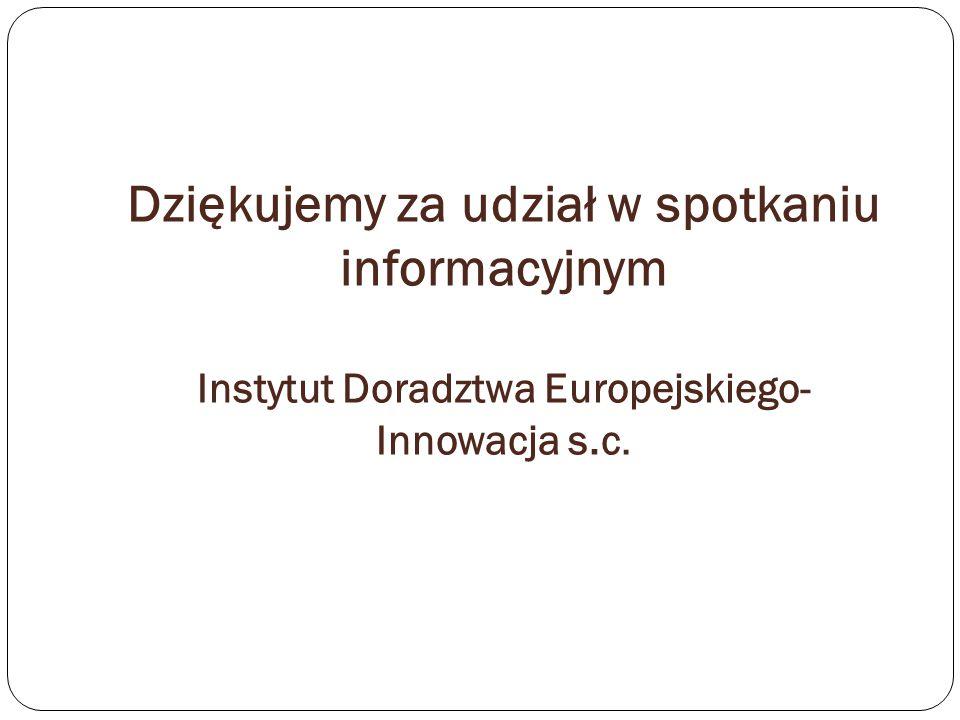 Dziękujemy za udział w spotkaniu informacyjnym Instytut Doradztwa Europejskiego- Innowacja s.c.