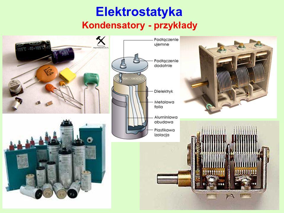 Elektrostatyka Kondensatory - przykłady