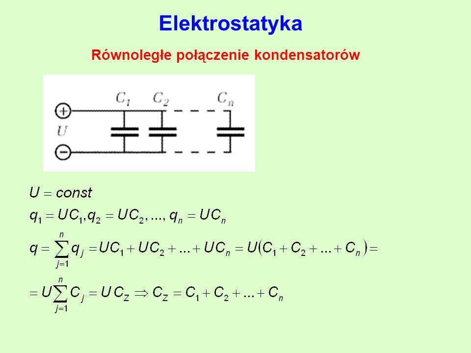 Równoległe połączenie kondensatorów Elektrostatyka
