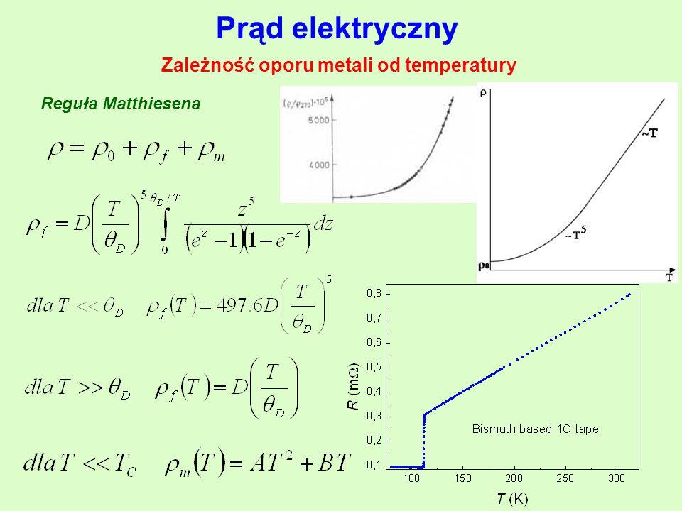 Prąd elektryczny Zależność oporu metali od temperatury Reguła Matthiesena