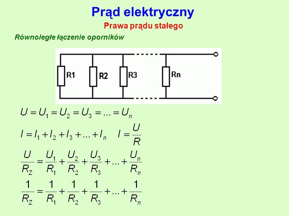 Prąd elektryczny Prawa prądu stałego Równoległe łączenie oporników