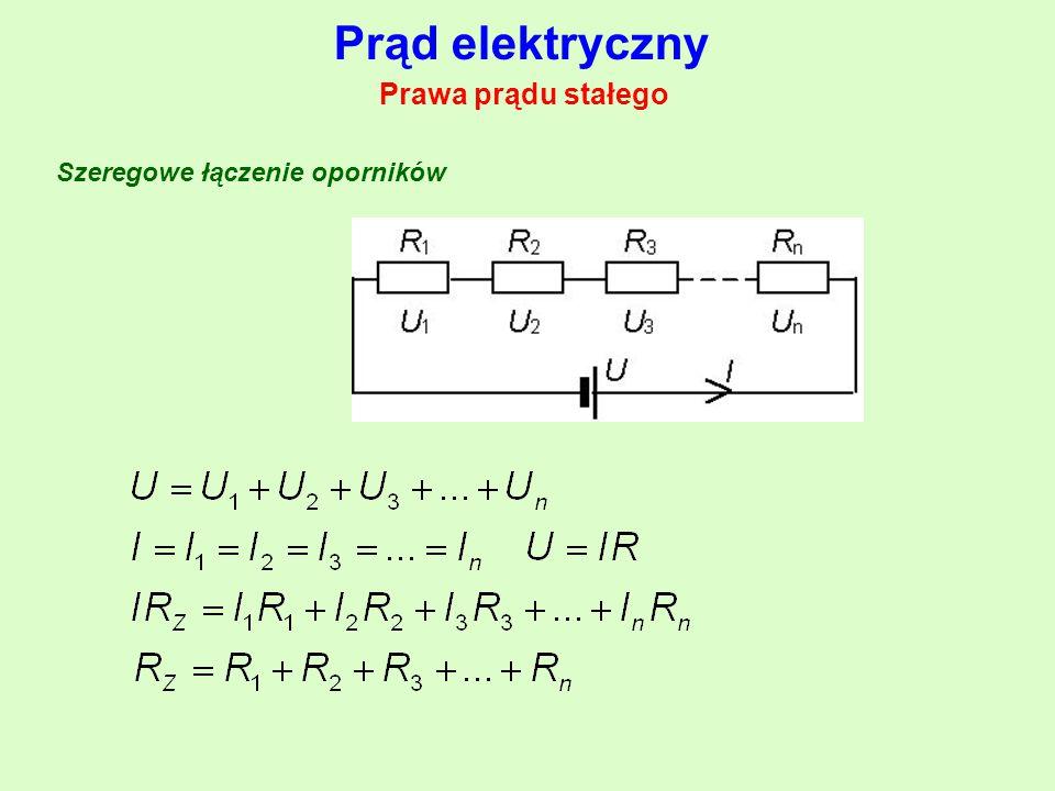Prąd elektryczny Prawa prądu stałego Szeregowe łączenie oporników
