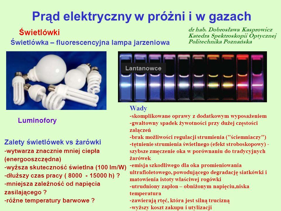 Świetlówki Prąd elektryczny w próżni i w gazach dr hab.