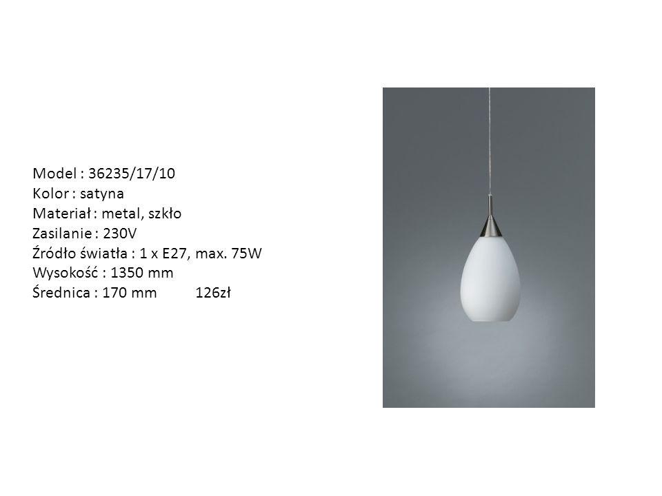 Model : 36235/17/10 Kolor : satyna Materiał : metal, szkło Zasilanie : 230V Źródło światła : 1 x E27, max. 75W Wysokość : 1350 mm Średnica : 170 mm 12