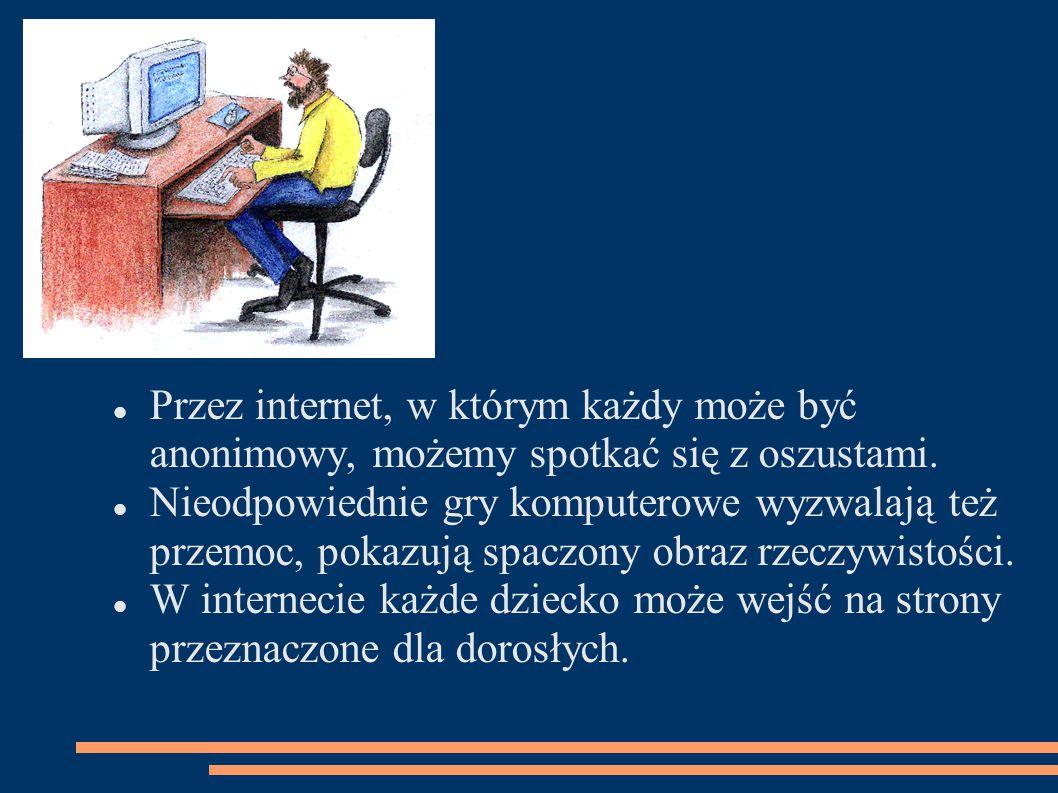PRZYJACIEL CZY WRÓG.Jak widać komputer i internet mają swoje zarówno dobre i złe strony.