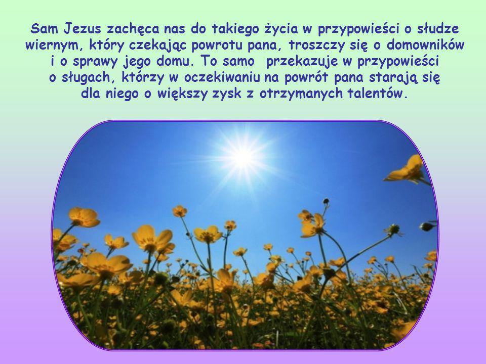 Czeka się na Niego przez konkretną miłość, na przykład służąc komuś, kto jest w pobliżu lub angażując się w tworzenie bardziej sprawiedliwego społecze