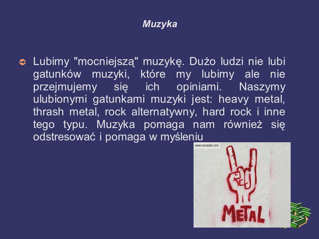 Muzyka ➲ Lubimy mocniejszą muzykę.