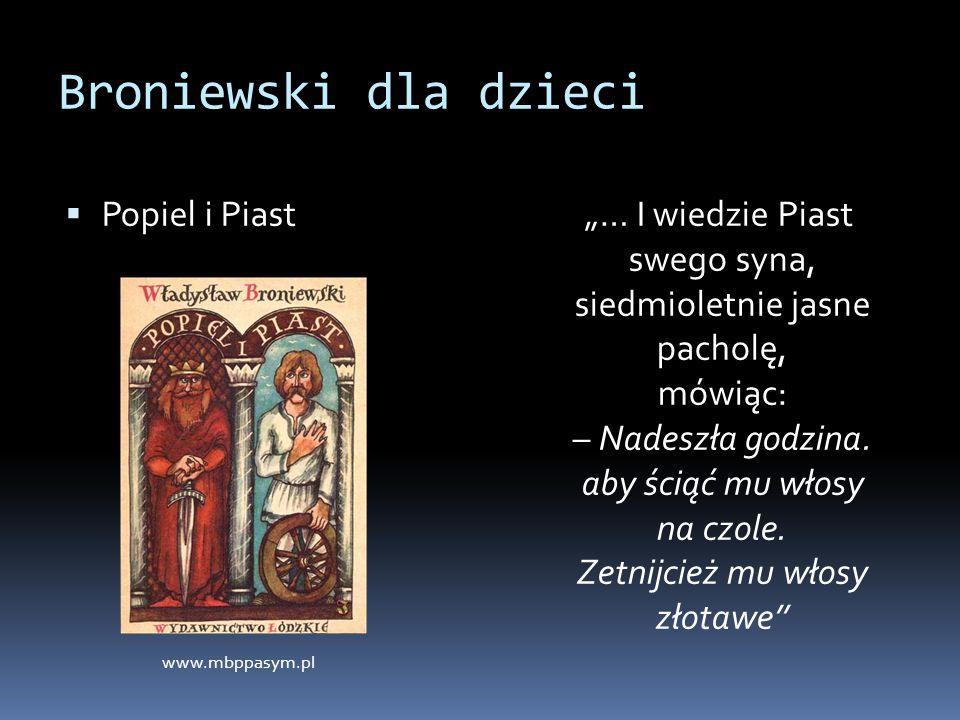 """Broniewski dla dzieci  Popiel i Piast """"… I wiedzie Piast swego syna, siedmioletnie jasne pacholę, mówiąc: – Nadeszła godzina. aby ściąć mu włosy na c"""