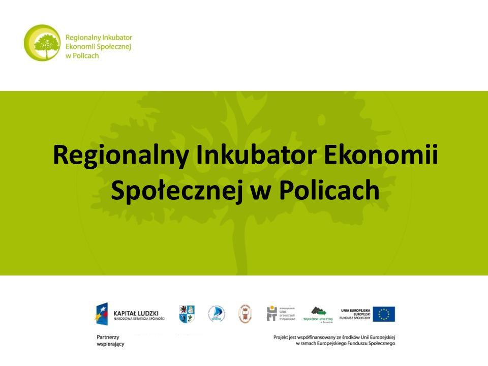 Regionalny Inkubator Ekonomii Społecznej w Policach
