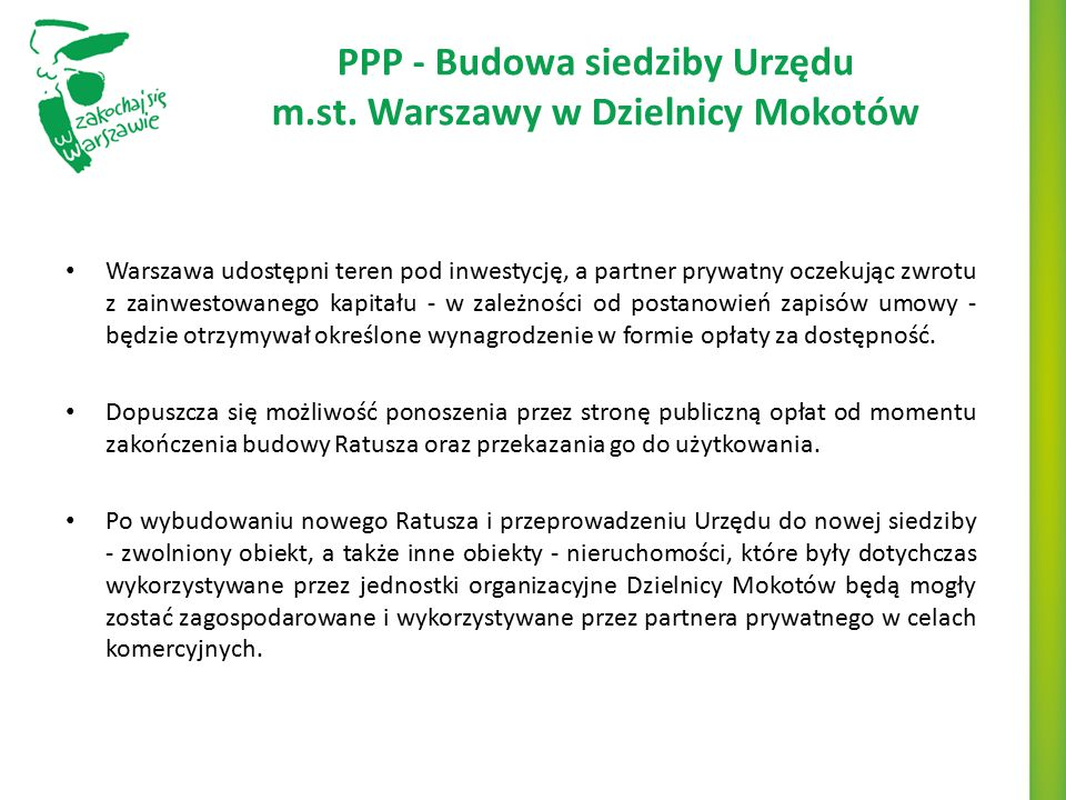 PPP - Budowa siedziby Urzędu m.st. Warszawy w Dzielnicy Mokotów Warszawa udostępni teren pod inwestycję, a partner prywatny oczekując zwrotu z zainwes