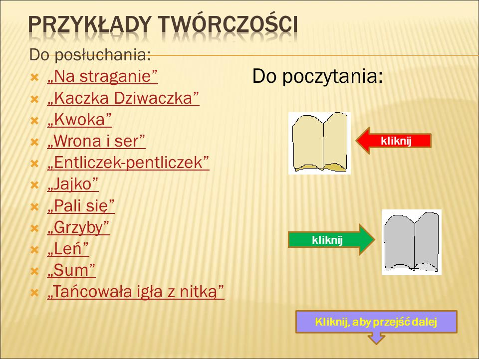 """Do posłuchania:  """"Na straganie"""" """"Na straganie""""  """"Kaczka Dziwaczka"""" """"Kaczka Dziwaczka""""  """"Kwoka"""" """"Kwoka""""  """"Wrona i ser"""" """"Wrona i ser""""  """"Entliczek-p"""