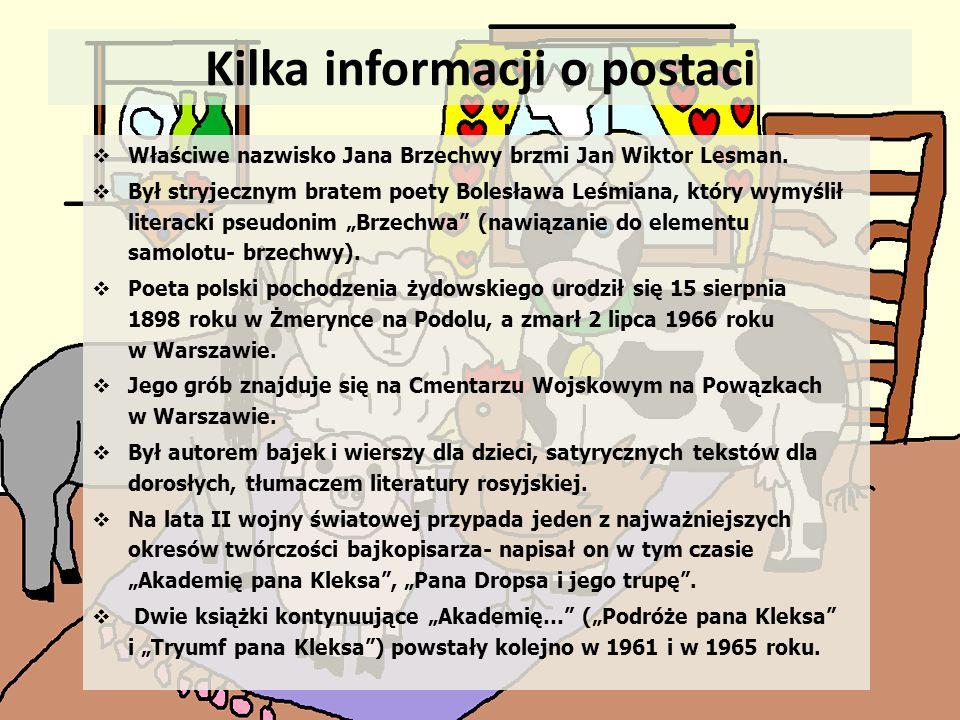 Kilka informacji o postaci  Właściwe nazwisko Jana Brzechwy brzmi Jan Wiktor Lesman.  Był stryjecznym bratem poety Bolesława Leśmiana, który wymyśli