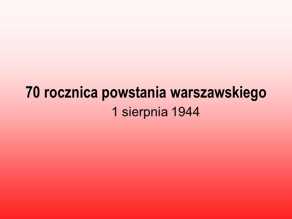 70 rocznica powstania warszawskiego 1 sierpnia 1944