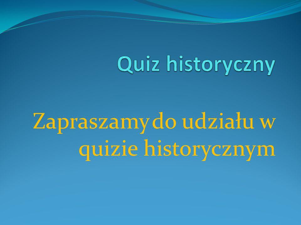 Zapraszamy do udziału w quizie historycznym