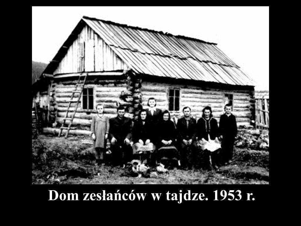 Dom zesłańców w tajdze. 1953 r.