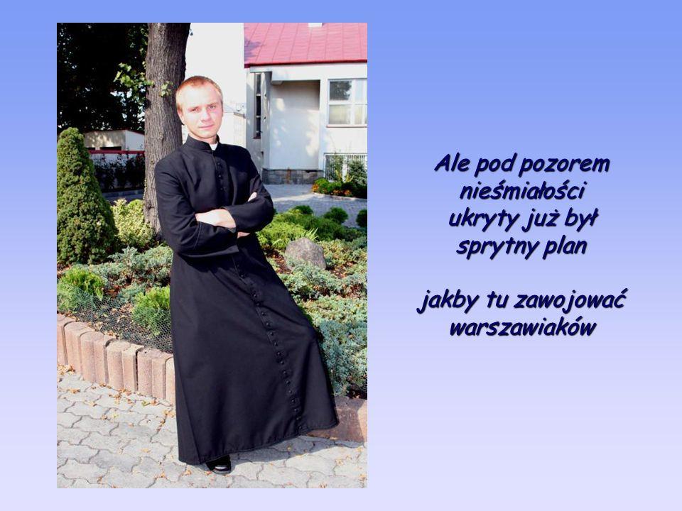 Tego lata pewien nieśmiały, młody człowiek szukał dla siebie miejsca w nowej, obcej, warszawskiej parafii...