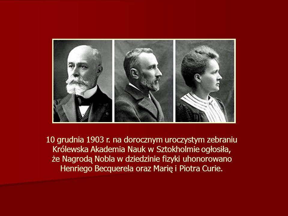 10 grudnia 1903 r. na dorocznym uroczystym zebraniu Królewska Akademia Nauk w Sztokholmie ogłosiła, że Nagrodą Nobla w dziedzinie fizyki uhonorowano H