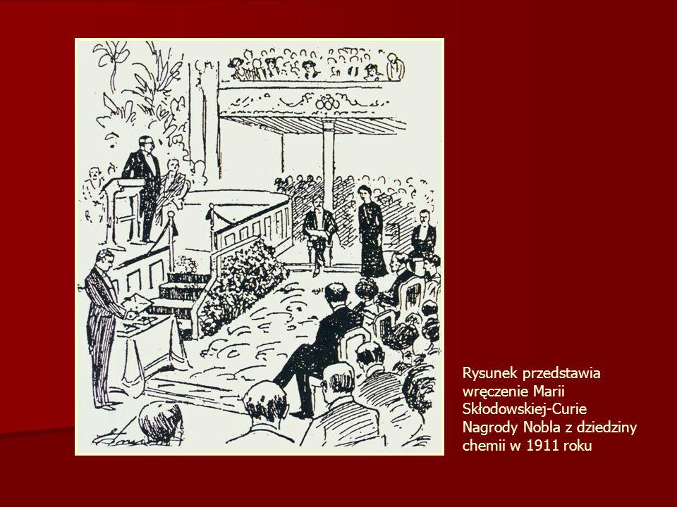 Rysunek przedstawia wręczenie Marii Skłodowskiej-Curie Nagrody Nobla z dziedziny chemii w 1911 roku