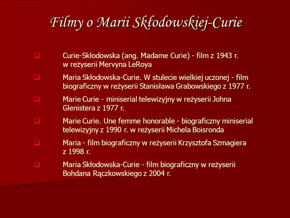 Filmy o Marii Skłodowskiej-Curie  Curie-Skłodowska (ang.