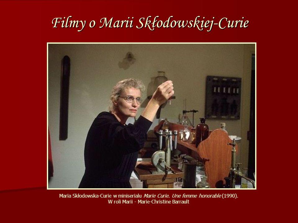 Filmy o Marii Skłodowskiej-Curie Maria Skłodowska-Curie w miniserialu Marie Curie.