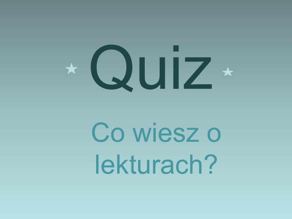 Quiz Co wiesz o lekturach?