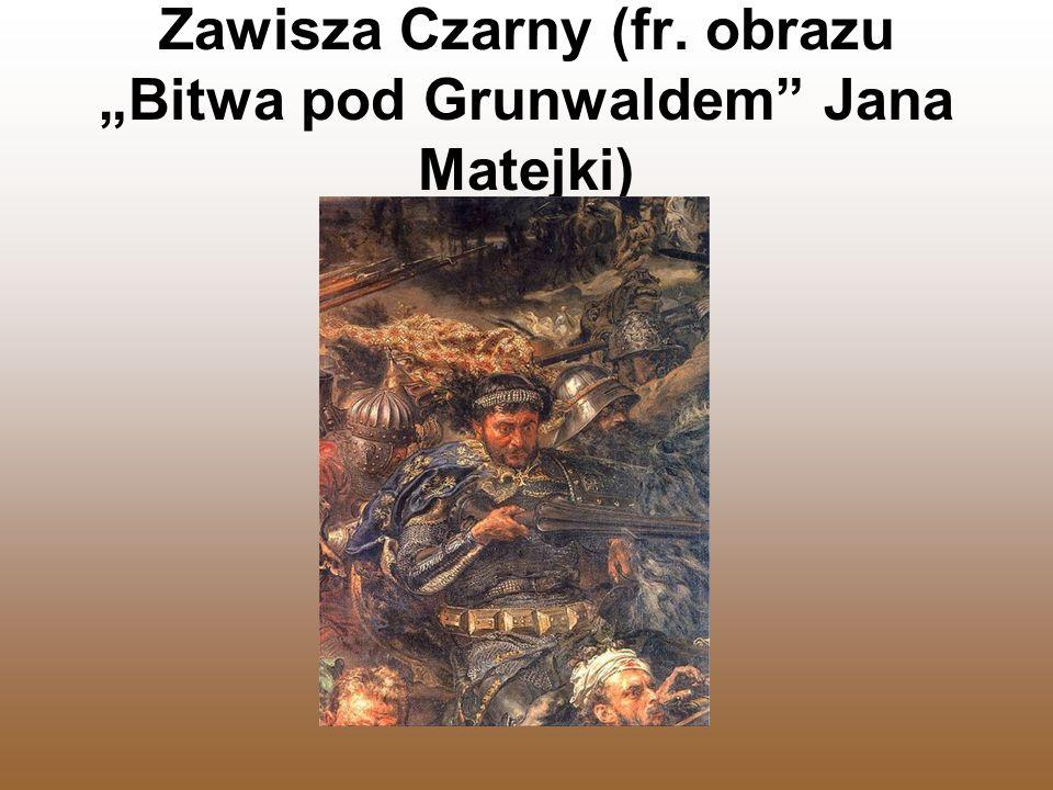 """Zawisza Czarny (fr. obrazu """"Bitwa pod Grunwaldem Jana Matejki)"""