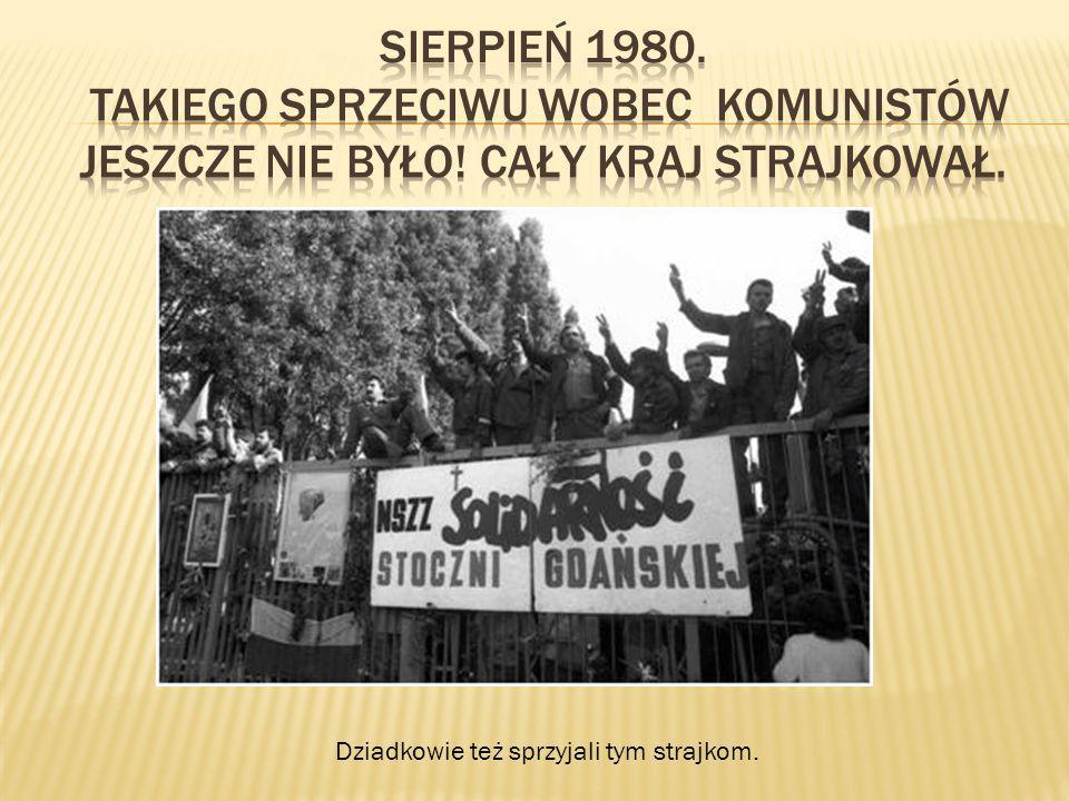 Dziadkowie też sprzyjali tym strajkom.