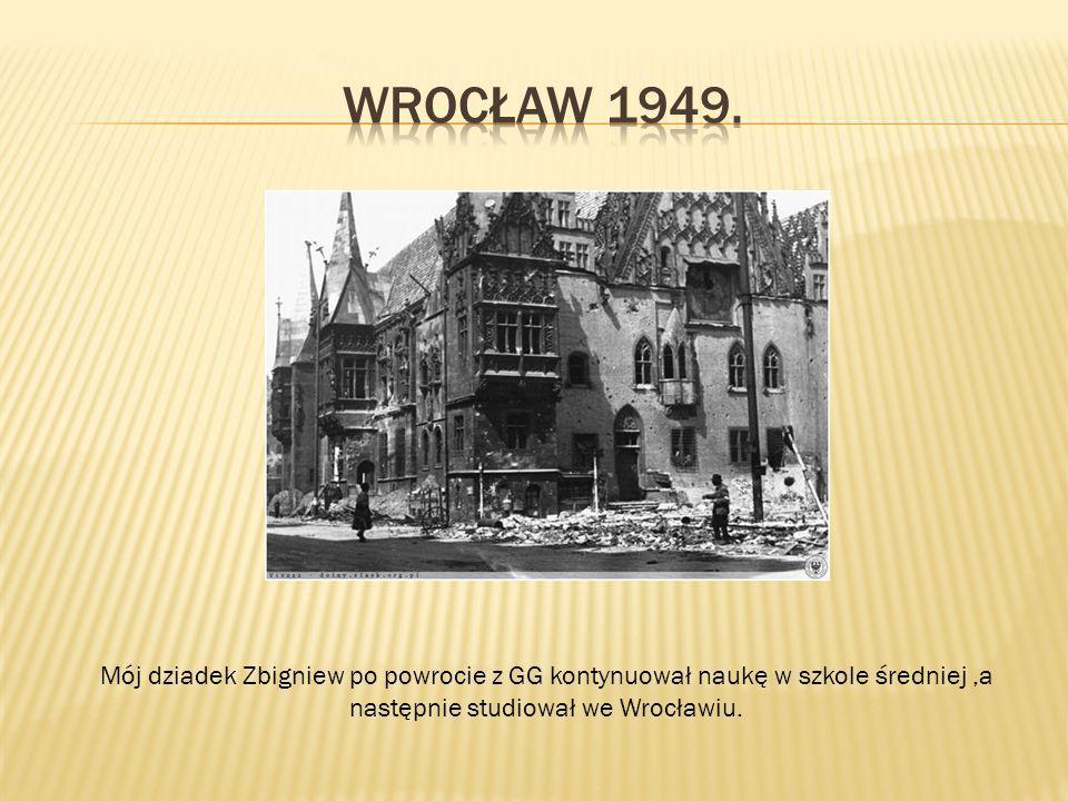 Mój dziadek Zbigniew po powrocie z GG kontynuował naukę w szkole średniej,a następnie studiował we Wrocławiu.
