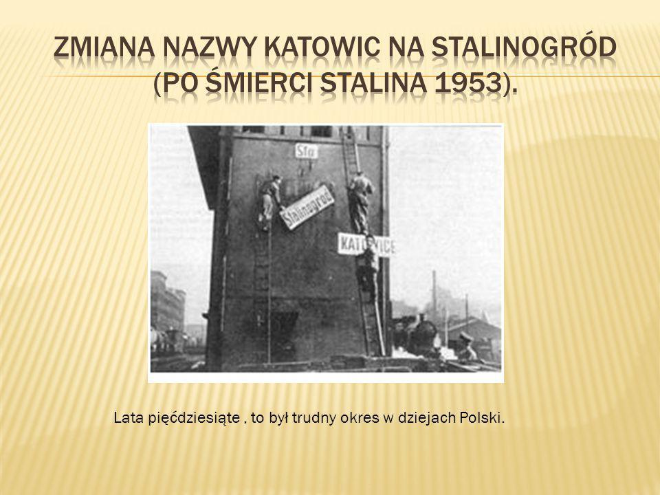 Lata pięćdziesiąte, to był trudny okres w dziejach Polski.