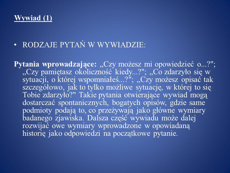 Wywiad (1) Przykład wywiadu przeprowadzonego przez Steinara Kvale (2): SK 2: Weźmy na warsztat ten raz.