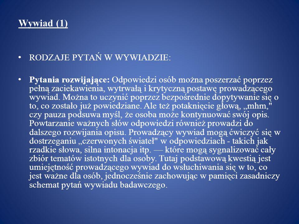 Wywiad (1) Przykład wywiadu przeprowadzonego przez Steinara Kvale (3): SK 5: Czy możesz opisać ten dysonans.