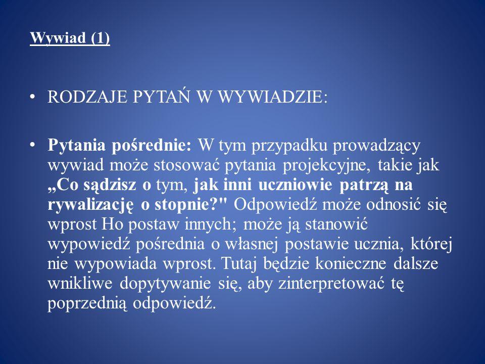 Wywiad (1) Przykład wywiadu przeprowadzonego przez Steinara Kvale (7): Popatrzmy.