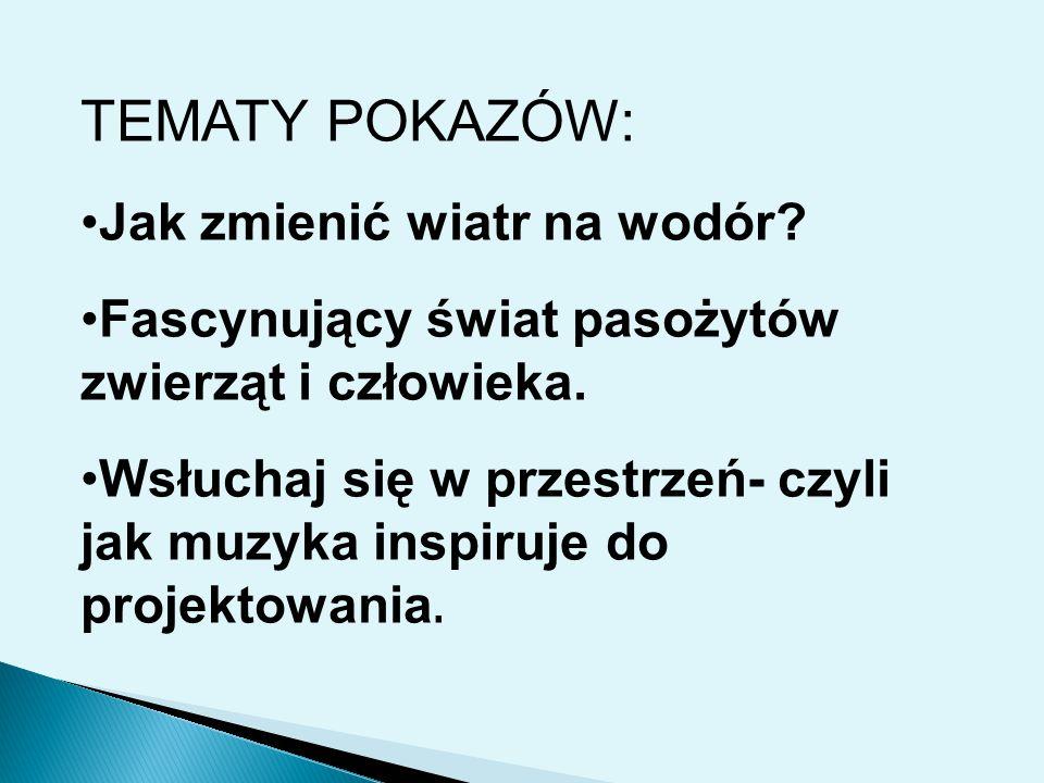 Prowadzący: dr Piotr Psuja i mgr inż. Magdalena Skrajnowska POKAZ 1.: Jak zmienić wiatr na wodór?