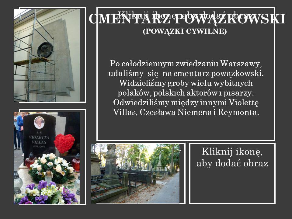 Kliknij ikonę, aby dodać obraz CMENTARZ POWĄZKOWSKI (POWĄZKI CYWILNE) Po całodziennym zwiedzaniu Warszawy, udaliśmy się na cmentarz powązkowski.