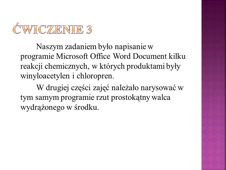 Naszym zadaniem było napisanie w programie Microsoft Office Word Document kilku reakcji chemicznych, w których produktami były winyloacetylen i chloro