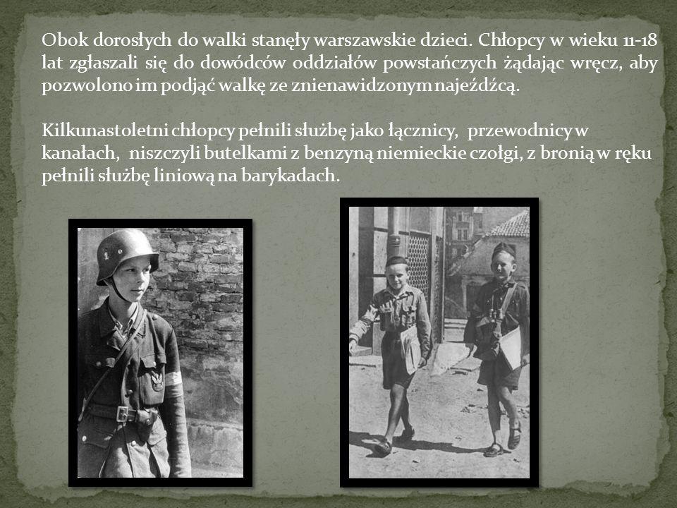 Obok dorosłych do walki stanęły warszawskie dzieci. Chłopcy w wieku 11-18 lat zgłaszali się do dowódców oddziałów powstańczych żądając wręcz, aby pozw