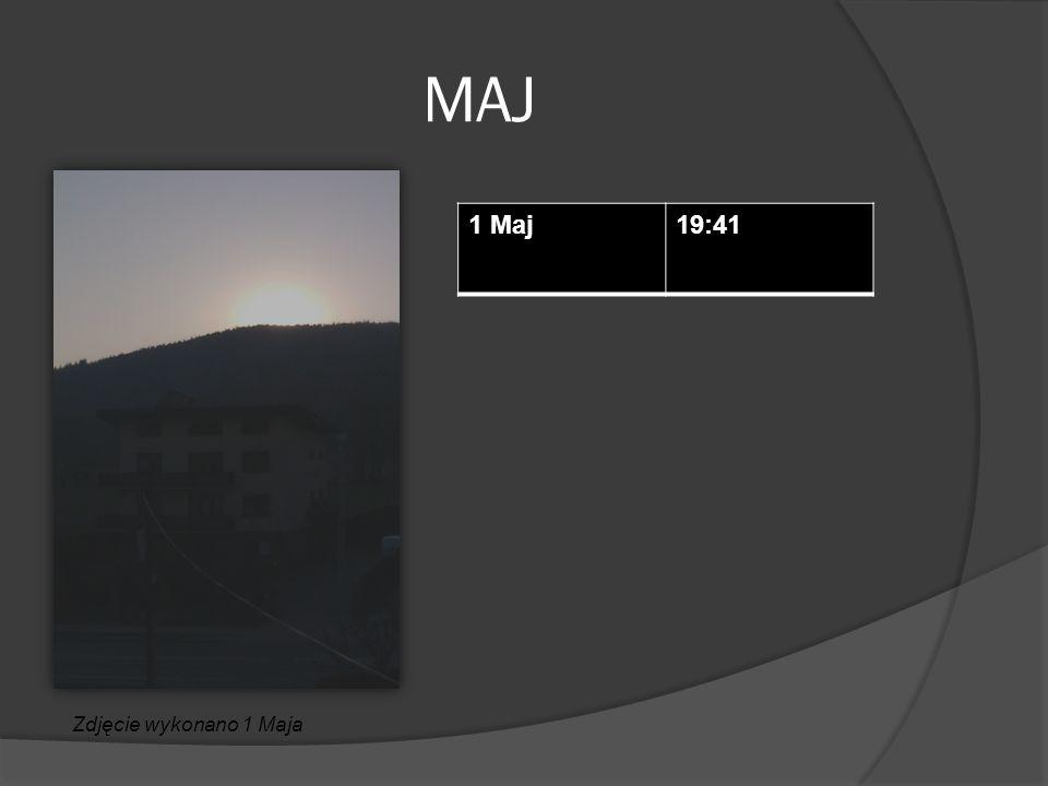 MAJ 1 Maj19:41 Zdjęcie wykonano 1 Maja