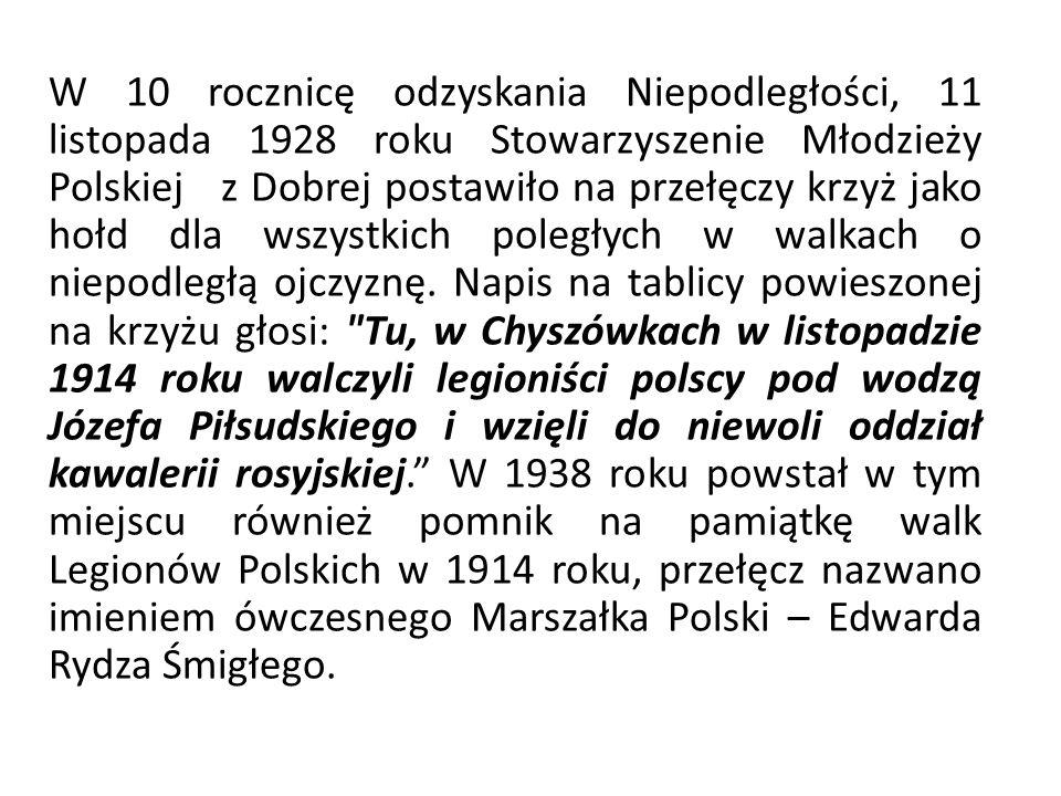 W 10 rocznicę odzyskania Niepodległości, 11 listopada 1928 roku Stowarzyszenie Młodzieży Polskiej z Dobrej postawiło na przełęczy krzyż jako hołd dla